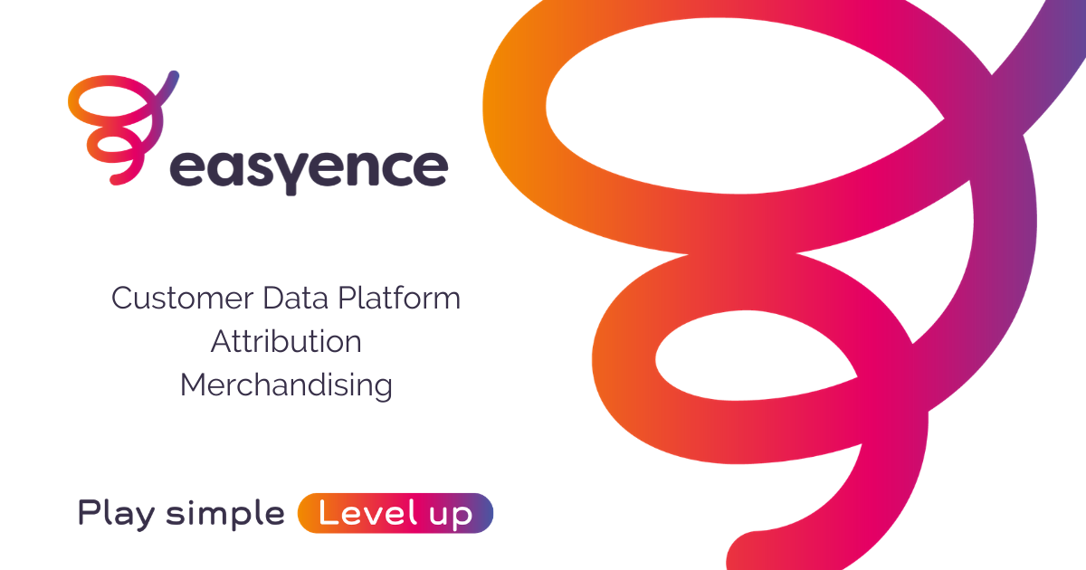 Easyence - CDP - Attribution - Merchandising - Play simple Level up