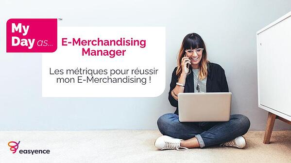 Les métriques pour réussir mon e-merchandising